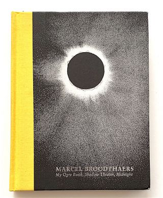 My Ogre Book, Shadow Theater, Midnight. Marcel Broodthaers