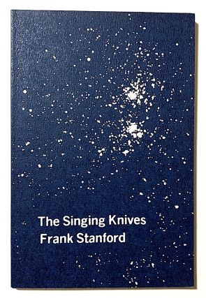 The Singing Knives. Frank Stanford