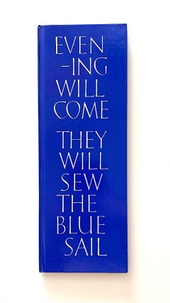 Evening Will Come They Will Sew the Blue Sail. Ian Hamilton Finlay
