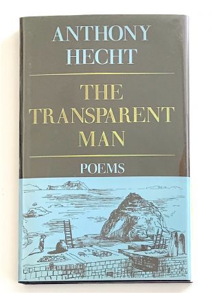 The Transparent Man [first edition, signed]. Anthony Hecht