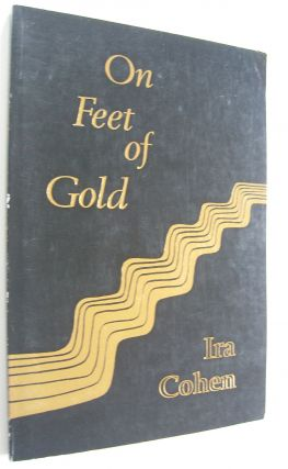 On Feet of Gold [first edition, signed]. Ira Cohen