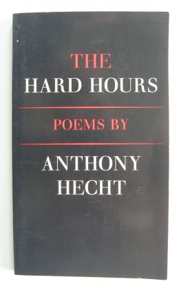 The Hard Hours [first edition, wrappers issue, inscribed by Leonard Baskin]. Anthony Hecht